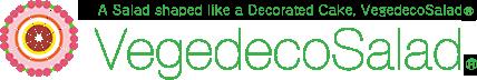 A Salad shaped like a Decorated Cake, VegedecoSalad® VegedecoSalad®